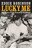 img - for Lucky Me: My Sixty-Five Years in Baseball book / textbook / text book