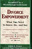Divorce Empowerment: What You Need To Know, Do, And Say