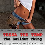 Tessa the Temp: The Builder Thing | Olivia Dreemz