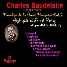 Charles Beaudelaire (Florilège de la Poésie Française 2) | Livre audio Auteur(s) : Charles Beaudelaire Narrateur(s) : Jean Desailly