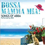 Bossa: Mamma Mia! - Songs of Abba