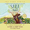 Sara, Book 2: Solomon's Fine Featherless Friends (       UNABRIDGED) by Esther Hicks, Jerry Hicks Narrated by Jerry Hicks