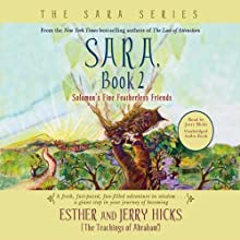 Sara, Book 2: Solomon's Fine Featherless Friends Discours Auteur(s) : Jerry Hicks, Esther Hicks Narrateur(s) : Jerry Hicks