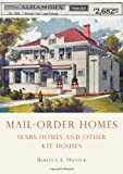 Mail-Order Homes: Sears Homes and Other Kit Houses (Shire USA)