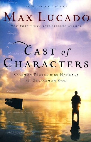 Image for Cast of Characters: Common People in the Hands of an Uncommon God