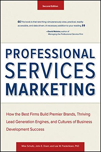 Professional Services Marketing: How the Best Firms Build Premier Brands, Thriving Lead Generation Engines, and Cultures of Business Development Success (Mike Service compare prices)