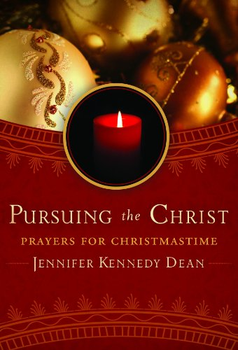 Pursuing the Christ: Prayers for Christmas time