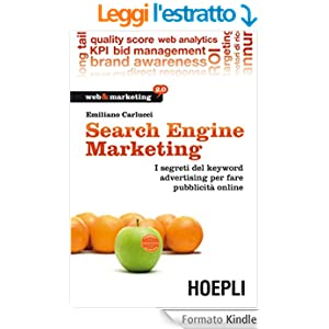 Search Engine Marketing: I segreti dei keyword advertising per fare pubblicità online (Web & marketing 2.0)