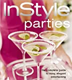 img - for In Style Parties (The Complete Guide to Easy, Elegant Entertaining) book / textbook / text book