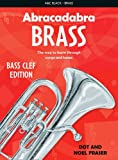 img - for Abracadabra Tutors: Abracadabra Brass - Bass Clef: The Way to Learn Through Songs and Tunes (Abracadabra Brass,Abracadabra) book / textbook / text book