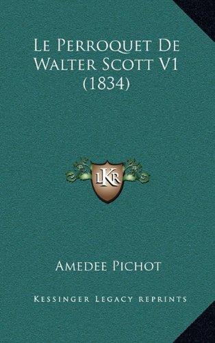 Le Perroquet de Walter Scott V1 (1834)