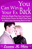 img - for You Can Win Your Ex Back (With the Right Plan You Can Repair What Broke Down So Well That Your Ex Will Come Running Back to You) book / textbook / text book