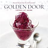 Golden Door Cooks at Home: Favorite Recipes from the Celebrated Spa ~ Dean Rucker