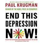 End This Depression Now! Hörbuch von Paul Krugman Gesprochen von: Rob Shapiro, Paul Krugman