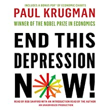 End This Depression Now! | Livre audio Auteur(s) : Paul Krugman Narrateur(s) : Rob Shapiro, Paul Krugman
