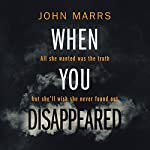 When You Disappeared | John Marrs