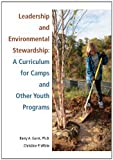 Leadership and Environmental Stewardship: A Curriculum for Camps and Other Youth Programs