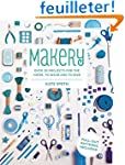 Makery: Over 30 Projects for the Home...