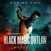 Black Magic Outlaw, Books 1-3 | Domino Finn