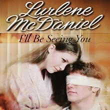 I'll Be Seeing You (       UNABRIDGED) by Lurlene McDaniel Narrated by Julie McKay