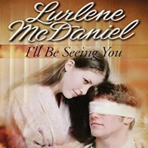 I'll Be Seeing You | [Lurlene McDaniel]