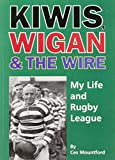 Kiwis, Wigan and the Wire: My Life and Rugby League