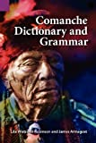 img - for Comanche Dictionary and Grammar (SIL International and the University of Texas at Arlington Publications in Linguistics, vol. 92) by James Armagost (1991-01-01) book / textbook / text book