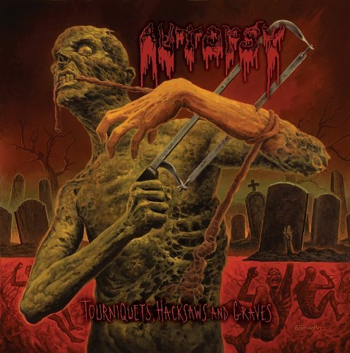 Tourniquets, Hacksaws And Graves by Autopsy (2014-04-22)