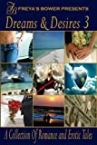 Dreams & Desires: A Collection of Romance and Erotic Tales, Volume 3