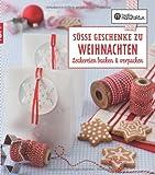 Die kreative Manufaktur - Süße Geschenke zu Weihnachten: Leckereien backen & verpacken