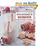 Die kreative Manufaktur - S��e Geschenke zu Weihnachten: Leckereien backen & verpacken
