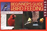 Stokes Beginner's Guide to Bird Feeding (0316816590) by Stokes, Donald