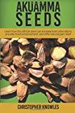 Akuamma Seeds: Learn How this African plant can increase stimulation, provide mood enhancement, and offer natural pain relief (Natuaral Welness) (Volume 3)