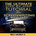 The Ultimate Step-by-Step Tutorial for Screenwriting Made Easy (       UNABRIDGED) by Neo Monefa Narrated by Russell Stamets