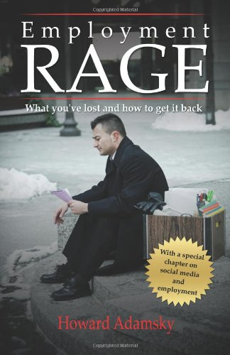 Employment Rage: What You've Lost and How to Get it Back