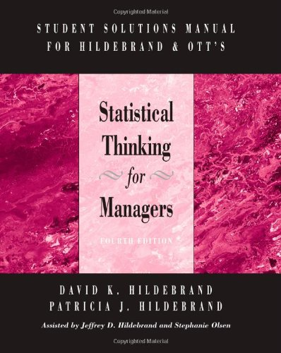 Student Solutions Manual for Hildebrand/Ott's Statistical Thinking for Managers, 4th