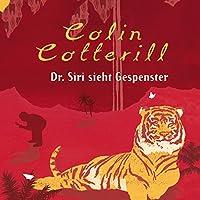 Dr. Siri sieht Gespenster Hörbuch von Colin Cotterill Gesprochen von: Peter Weis