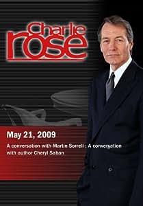 Charlie Rose - Martin Sorrell /  Cheryl Saban (May 21; 2009)