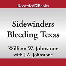Sidewinders: Bleeding Texas (       UNABRIDGED) by William W. Johnstone, J. A. Johnstone Narrated by R C. Bray