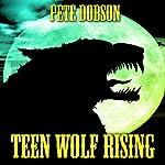 Teen Wolf Rising | Pete Dobson