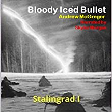 Bloody Iced Bullet Audiobook by Andrew McGregor Narrated by Skyler Morgan