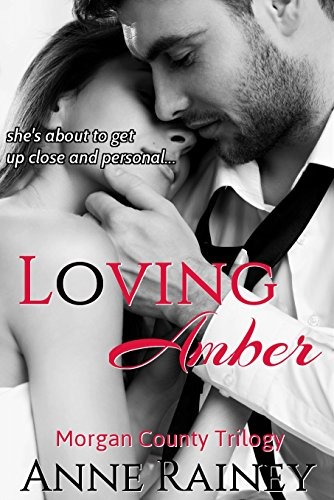 Loving Amber (Morgan County Trilogy Book 1), by Anne Rainey