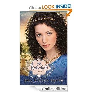 Rebekah (Wives of the Patriarchs Book #2): A Novel