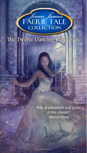 The Twelve Dancing Princesses (Faerie Tale Collection) (Volume 9)
