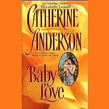 Baby Love | Livre audio Auteur(s) : Catherine Anderson Narrateur(s) : Suzanne Toren