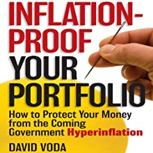 Inflation-Proof Your Portfolio: How to Protect Your Money from the Coming Government Hyperinflation (       UNABRIDGED) by David Voda Narrated by Brett Barry