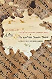 Aden and the Indian Ocean Trade: 150 Yea...