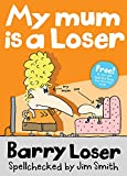 Barry Loser: My Mum is a Loser