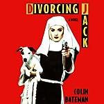Divorcing Jack: A Novel | Colin Bateman