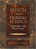 img - for W.R. Zemlin's Speech and Hearing Science Speech and Hearing Science: Anatomy and Physiology (4th Edition) [Hardcover](1997) book / textbook / text book
